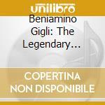 Beniamini Gigli - The Legendary Voice Of cd musicale di GIGLI BENIAMINO