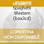 SPAGHETTI WESTERN (BOX3CD) cd musicale di ARTISTI VARI