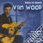 Van Wood - Butta La Chiave cd musicale di VAN WOOD PETER