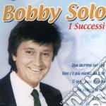 Bobby Solo - I Successi cd musicale di SOLO BOBBY