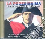 Aa.Vv. - La Fedelissima - Banda Dei Carabinieri cd musicale di ARTISTI VARI