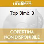 Top Bimbi 3 cd musicale di Artisti Vari