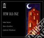 John Taylor - New Old Age cd musicale di John Taylor