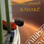 Jobarteh Tata Dindin - Kanake' cd musicale di JOBARTEH TATA DINDIN