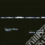 Fausto Rossi - Below The Line cd musicale di Fausto Rossi