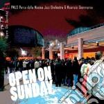 Maurizio Giammarco / Pmjo - Open On Sunday cd musicale di PMJO & GIAMMARCO MAURIZIO