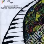 Francesco Nastro - Waiting For A New World cd musicale di Francesco Nastro