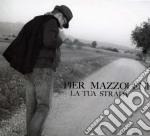 Pier Mazzoleni - La Tua Strada cd musicale di Mazzoleni Pier