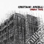 Cristiano Arcelli - Urban Take cd musicale di Cristiano Arcelli