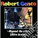 Robert Genco - Beyond The Life cd musicale di Genco Robert