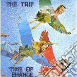Trip - Time Of Change cd musicale di TRIP
