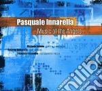 Innarella, Pasquale - Music Of The Angels cd musicale di Pasquale Innarella