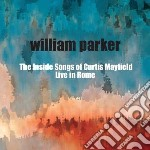 Parker, William - Inside Song Of Curtis Mayfield cd musicale di William Parker