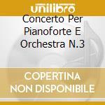 CONCERTO PER PIANOFORTE E ORCHESTRA N.3 cd musicale di Ciaikovski pyotr il'