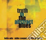 Truth In The Abstract Blues - Truth In The Abstract Blues cd musicale di TRUTH IN THE ABSTRACT BLUES