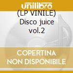 (LP VINILE) Disco juice vol.2 lp vinile
