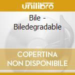 Bile - Biledegradable cd musicale