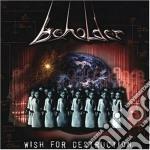 Beholder - Wish For Destruction cd musicale di BEHOLDER
