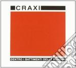 Craxi - Dentro I Battimenti Delle Rondini cd musicale di Craxi