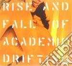 Rise and fall of academic drifting cd musicale di Giardini di miro'