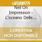 Neil On Impression - L'oceano Delle Onde Che Restano cd musicale di Neil on impression