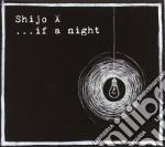Shijo X - ...if A Night cd musicale di X Shijo