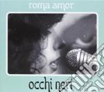 Roma Amor - Occhi Neri cd musicale di Amor Roma