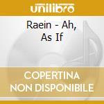 Raein - Ah, As If cd musicale di Peppe Barra