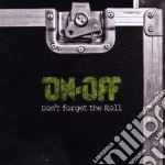 On-off - Don't Forget The Roll cd musicale di On-off