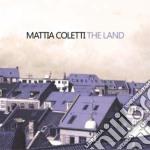 Mattia Coletti - The Land cd musicale di Mattia Coletti