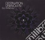 Dj Pandaj - Destination Unknown cd musicale di Pandaj Dj