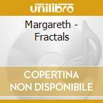 Margareth - Fractals cd musicale di Margareth