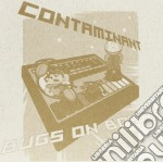 Contaminant - Bugs On Board cd musicale di Contaminant
