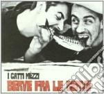 Gatti Mezzi - Berve Fra Le Berve cd musicale di Mezzi Gatti