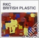 Rkc - British Plastic cd musicale di Rkc