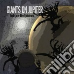 Giants On Jupiter - Embrace The Unknown cd musicale di Giants on jupiter