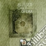 Blessed Child Opera - Blessed Child Opera cd musicale di BLESSED CHILD OPERA