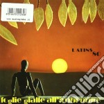 Latins 80 - Foglie Gialle All Imbrunire cd musicale di LATINS 80