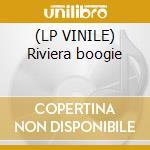 (LP VINILE) Riviera boogie lp vinile di Zoil Doktor