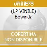 (LP VINILE) Bowinda lp vinile di Magnetic4