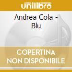 Andrea Cola - Blu cd musicale di Andrea Cola