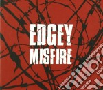 Edgey - Misfire cd musicale di EDGEY