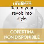 Return your revolt into style cd musicale di Thronstahl Von