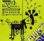 Max Petrolio - Telefoni Mortimer cd musicale di Max Petrolio