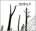 Morbus M. - Forget The Past cd musicale di M. Morbus
