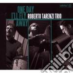 Roberto Tarenzi Trio - One Day I'll Fly Away cd musicale di Roberto tri Tarenzi