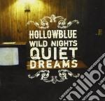 Hollowblue - Wild Nights Quiet Dreams cd musicale di HOLLOWBLUE