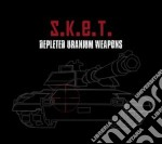 S.k.e.t. - Depleted Uranium Weapons cd musicale di S.K.E.T.