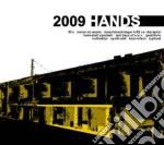 2009 HANDS                                cd musicale di Artisti Vari