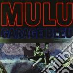 Mulu - Garage Bleu cd musicale di MULU
